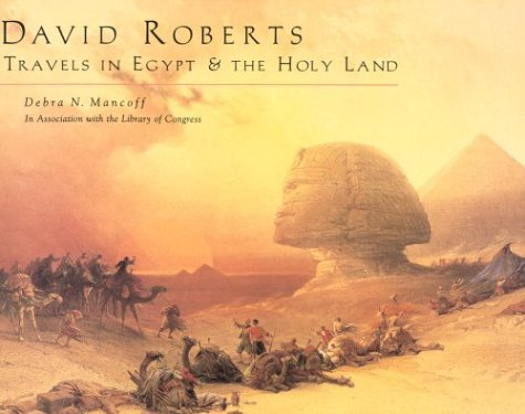David Roberts: Travels in Egypt & the Holy Land