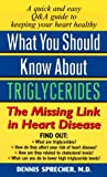 What You Should Know about Triglycerides, Dennis Sprecher, 0380809400