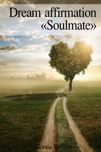 """Dream affirmation """"Soulmate"""": Dream affirmation «Soulmate» pdf epub"""