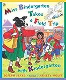 Miss Bindergarten Takes a Field Trip with Kindergarten, Joseph Slate, 0142401390