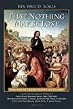 img - for That Nothing May Be Lost: Reflections on Catholic Doctrine and Devotion book / textbook / text book