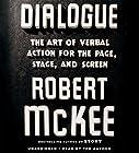 Dialogue: The Art of Verbal Action for Page, Stage, and Screen Hörbuch von Robert McKee Gesprochen von: Robert McKee