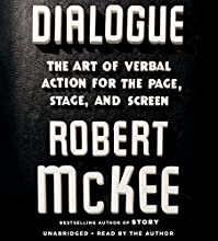 Dialogue: The Art of Verbal Action for Page, Stage, and Screen Audiobook by Robert McKee Narrated by Robert McKee