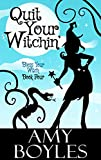 Quit Your Witchin' (Bless Your Witch Book 4)