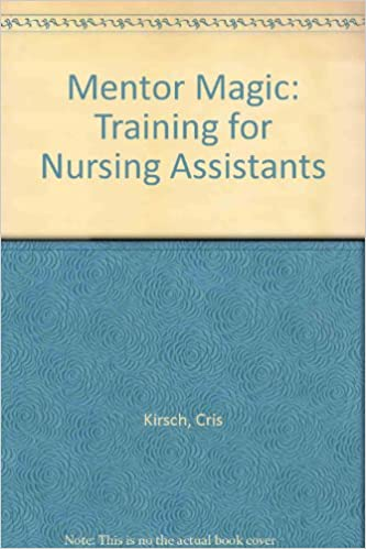 MENTOR MAGIC: TRAINING FOR NURSING ASSISTANTS