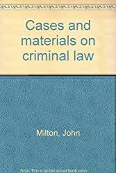 Cases and materials on criminal law [Unknown Binding] by Milton, John