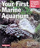 Your First Marine Aquarium, John Tullock, 0764104470