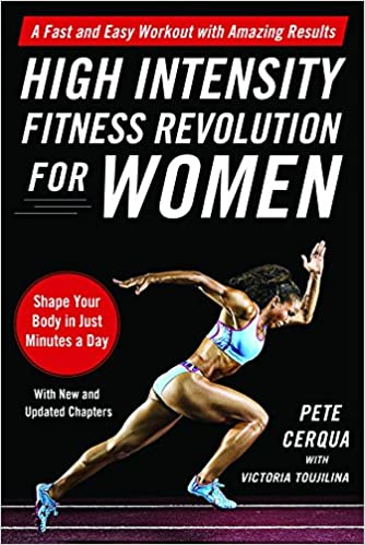 8e681150750 High Intensity Fitness Revolution for Women  A Fast and Easy Workout with  Amazing Results  Pete Cerqua