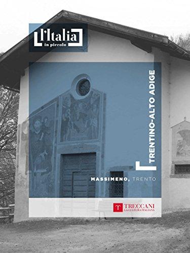 Massimeno, Trento: Trentino Alto-Adige (L'Italia in piccolo) (Italian Edition)
