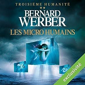 Les micro humains (Troisième humanité 2) | Livre audio