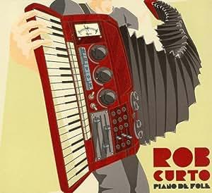 Rob Curto - Piano De Fole