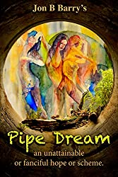 Pipe Dream: An Unattainable or Fanciful Hope or Scheme.