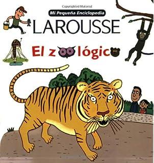 Mi Pequena Encicopedia Larousse El Zoologico (Mi Pequena Enciclopedia) (Spanish Edition)