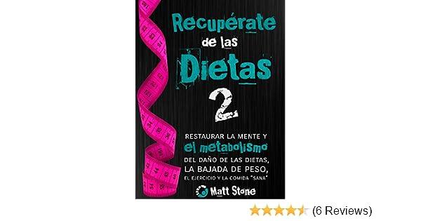 """Amazon.com: Recupérate de las dietas 2: restaurar la mente y el metabolismo del daño de las dietas, la bajada de peso, el ejercicio y la comida """"sana"""" ..."""