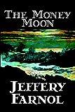 The Money Moon, Jeffery Farnol, 1598187449