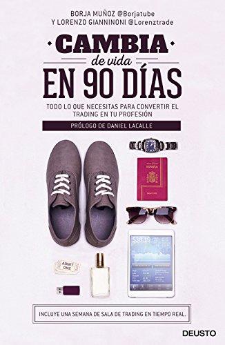 Cambia de vida en 90 días: Todo lo que necesitas para convertir el trading en tu profesión (Spanish Edition)