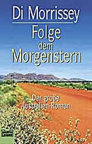 Folge dem Morgenstern (Allgemeine Reihe. Bastei Lübbe Taschenbücher)