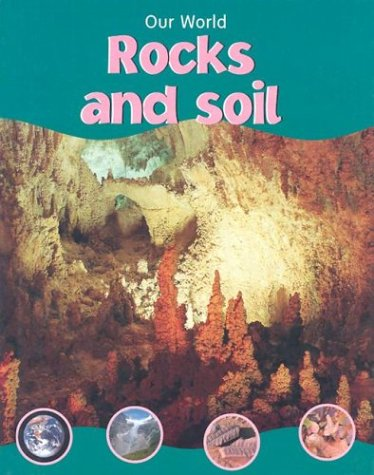 Read Online Rocks and Soil (Our World Ser) pdf