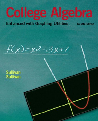 College Algebra Enhanced with Graphing Utilities (4th Edition)