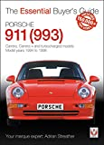 Porsche 911 (993): Carrera, Carrera 4 and Turbocharged Models 1994 to 1998 (The Essential Buyer's Guide)