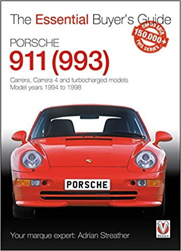 Porsche 911 993 : Carrera, Carrera 4 and Turbocharged Models - Model Years 1994 to 1998 Essential Buyers Guide: Amazon.es: Adrian Streather: Libros en ...