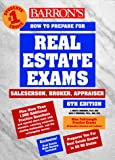 img - for Barron's How to Prepare for the Real Estate Examination: Salesperson, Broker, Appraiser (Barron's How to Prepare for Real Estate Licensing Examinations) book / textbook / text book