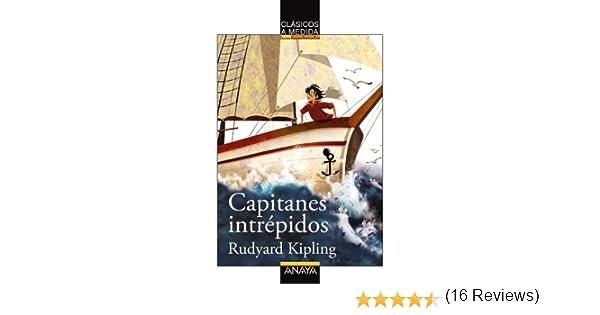 Capitanes intrépidos (CLÁSICOS - Clásicos a Medida): Amazon.es: Kipling, Rudyard, Clariana, Anna, Íñiguez Barrena, Lourdes: Libros