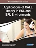 img - for Applications of CALL Theory in ESL and EFL Environments (Advances in Educational Technologies and Instructional Design) book / textbook / text book