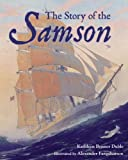The Story of the Samson, Kathleen Benner Duble, 1580891837