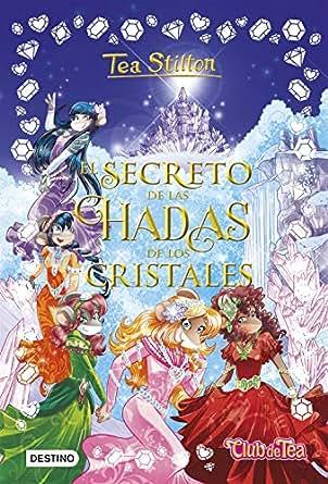 El secreto de las hadas de los cristales (Libros especiales de Tea Stilton)