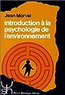 Introduction à la psychologie de l'environnement par Morval