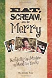 Eat, Scream, and Be Merry, Annette Rose, 0615632904