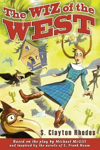 The Wiz of the West by S. Clayton Rhodes (2013-05-24)