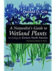 A Naturalist's Guide to Wetland Plants: An Ecology for Eastern North America