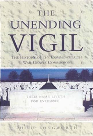 Book UNENDING VIGIL: The History of the Commonwealth War Graves Commission