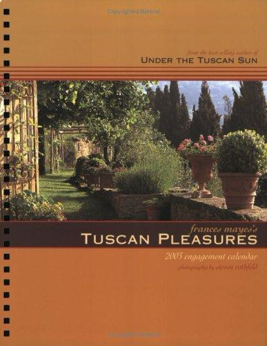 Frances Mayes's Tuscan Pleasures Calendar (2003) pdf epub