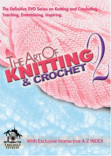 The Art Of Knitting & Crochet 2 by LEISURE ARTS