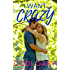 I Want Crazy (Loco, Texas Book 3)