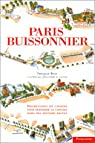 Paris buissonnier : promenades de charme pour traverser la capitale hors des sentiers battus. Illustré par Vuillaume Jean-Pierre par Besse (II)