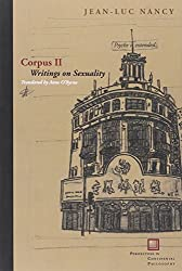 Corpus II: Writings on Sexuality (Perspectives in Continental Philosophy (Paperback Unnumbered))