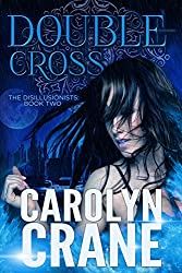 Double Cross (The Disillusionists Book 2)