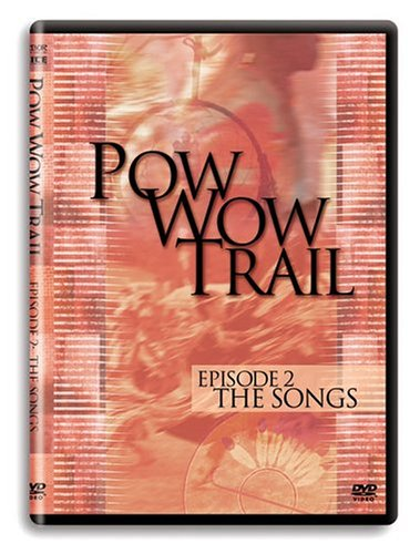 DVD : Pow Wow Trail, Vol. 2: The Songs