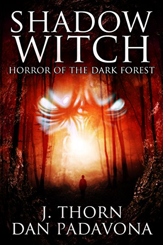 Shadow Witch: Horror of the Dark Forest by [Thorn, J., Padavona, Dan]