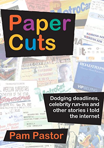 Paper Cuts: Dodging Deadlines, Celebrity Run-Ins and Other Stories I Told the Internet