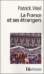 La France ET Ses Etrangers: L'Aventure D'Une Politique De L'Immigration (Folio Histoire)