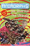 The Diversion: AND The Ultimate (Animorphs)