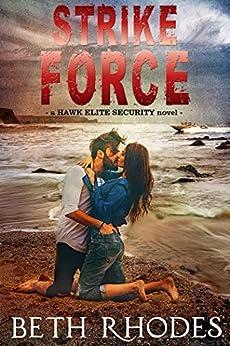 Strike Force (Hawk Elite Security Book 4) (English Edition) de [Rhodes, Beth]