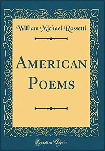 American American ReprintWilliam Poemsclassic ReprintWilliam Michael Poemsclassic ReprintWilliam Michael Rossetti Poemsclassic American Rossetti QrsCxthd