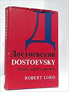 dostoevsky essays and perspectives Lord, r, dostoevsky: essays and perspectives (london: chatto and windus, 1970) magarshack, david, dostoevsky (london: seeker and warburg, 1962.