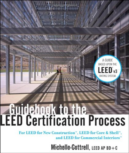 Guidebook to the LEED Certification Process: For LEED for New Construction, LEED for Core and Shell, and LEED for Commer